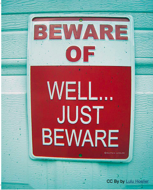 Beware of...Well